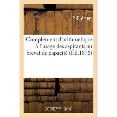 Compl Set (Compl Ment D'arithm Tique   L'usage Des Aspirants Au Brevet De Capacit  Du Premier)