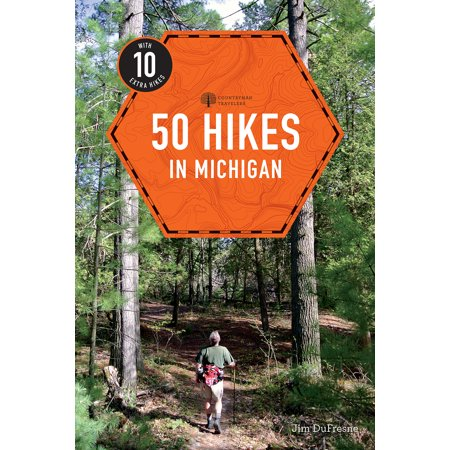 Explorer's guide: 50 hikes in michigan : sixty walks, day trips, and backpacks in the lower peninsul: