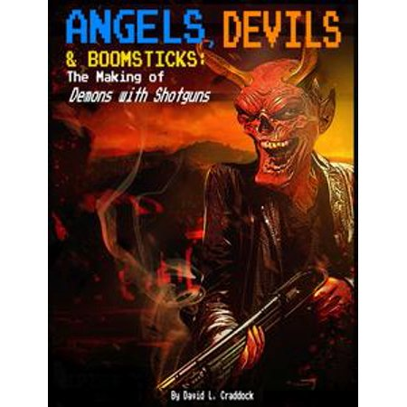 Angels, Devils, and Boomsticks: The Making of Demons with Shotguns - eBook - Angel And Devil