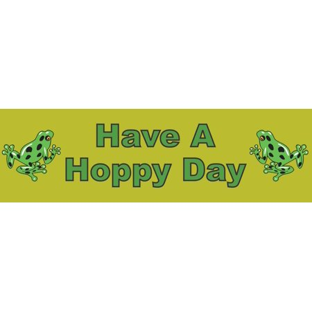 10in x 3in Have a Hoppy Day magnet bumper magnetic magnets  frog happy - Magnetic Frog