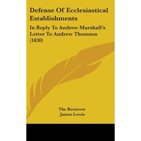 Defense of Ecclesiastical Establishments : In Reply to Andrew Marshall's Letter to Andrew Thomson (Judith Jarvis Thomson A Defense Of Abortion)