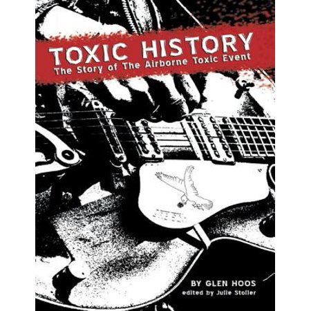 Toxic History: The Story of The Airborne Toxic Event -