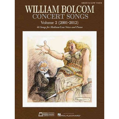 William Bolcom Concert Songs 2001-2012: 46 Songs for Medium/Low Voice and Piano