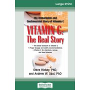 Vitamin C: The Real Story: The Remarkable and Controversial Healing Factor (16pt Large Print Edition) (Paperback)(Large Print)
