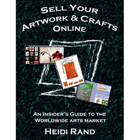 Crafts Online (Sell Your Artwork & Crafts Online: An Insider's Guide to the Worldwide Arts Market -)