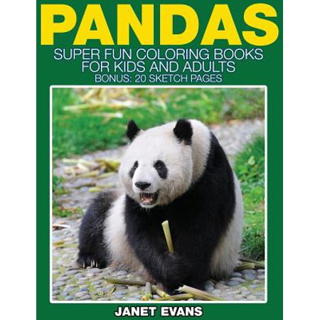 Pandas : Super Fun Coloring Books for Kids and Adults (Bonus: 20 Sketch - Fun Coloring Pages For Adults