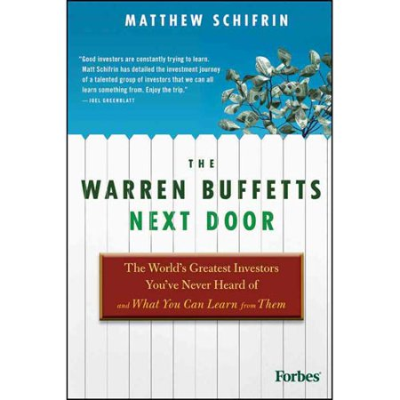 The Warren Buffetts Next Door  The Worlds Greatest Investors Youve Never Heard Of And What You Can Learn From Them