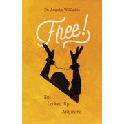 Free: Not Locked Up Anymore (Paperback)