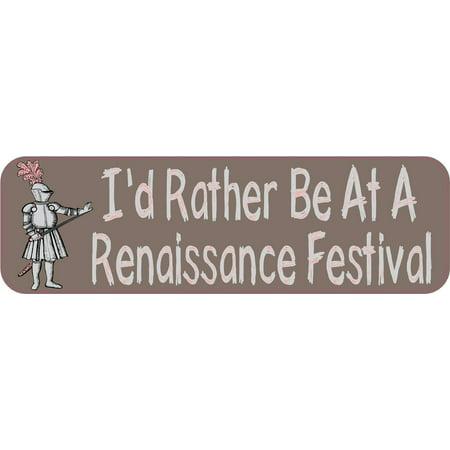 10x3 I'd Rather Be At A Renaissance Festival Sticker Car Truck Bumper Decal](Renaissance Festival Outfits)
