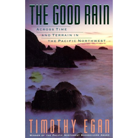 The Good Rain : Across Time & Terrain in the Pacific