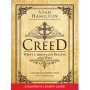 Creed Children's Leader Guide : What Christians Believe and Why