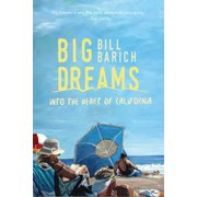 Big Dreams : Into the Heart of California