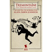 Go and Tell the Morning Star (Tremontaine Season 1 Episode 11) - eBook