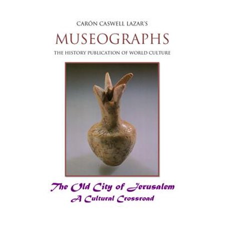 Museographs: The Old City of Jerusalem a Cultural Crossroad -