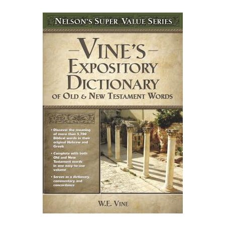 Vine's Expository Dictionary of the Old and New Testament