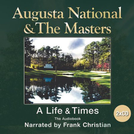 Augusta National Masters (Augusta National & the Masters)