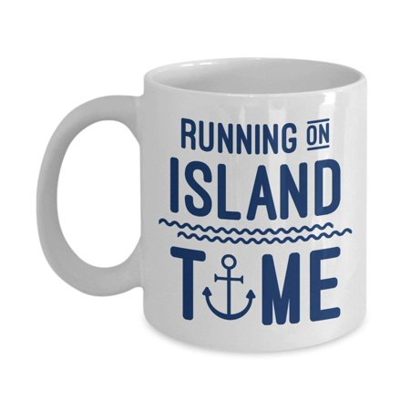 Running On Island Time Anchor Printed Summer Themed Coffee & Tea Gift Mug For A Beach Lover, Beach Bum, Boat & Yacht Owner, Sailor, Cruiser And Sea Traveler