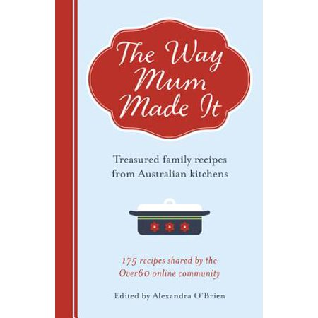 The Way Mum Made It: Treasured Family Recipes from Australian Kitchens - Is It Halloween In Australia