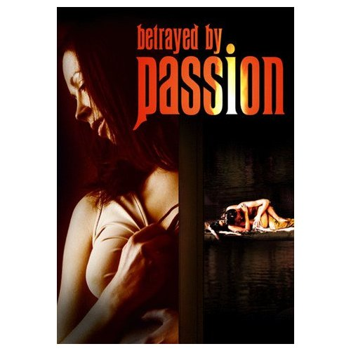 Betrayed by Passion (2006)