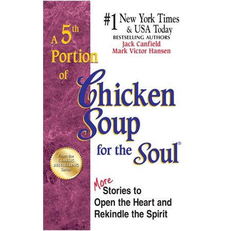 Spirit Halloween Hours Open (A 5th Portion of Chicken Soup for the Soul : More Stories to Open the Heart and Rekindle the)