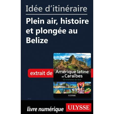 - Idée d'itinéraire - Plein air, histoire et plongée au Belize - eBook