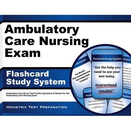 Ambulatory Care Nursing Exam Flashcard Study System by Ambulatory Care (Nursing Teas Flash Cards)