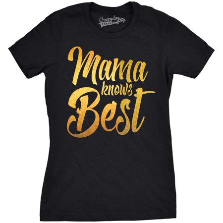 Best Women (Womens Mama Knows Best Gold Shimmer Funny T shirts for Mom Mothers Day Gift Idea T)