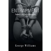 Entrapment: Nobody's the Fool of Deception (Paperback)