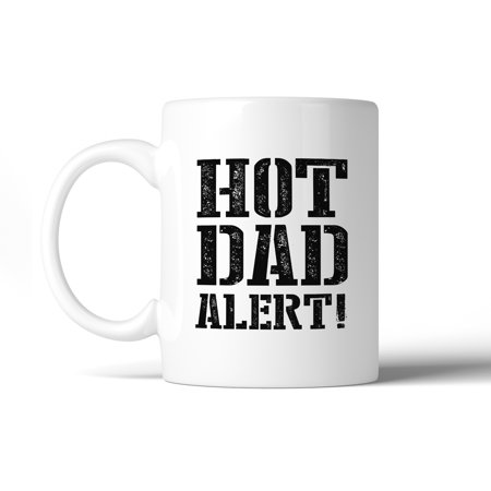 Hot Dad Alert Humorous Design Coffee Mug Witty Gift Ideas For - Ideas For Groomsmen Gifts