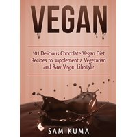 Vegan: 101 Delicious Chocolate Vegan Diet Recipes to supplement a Vegetarian and Raw Vegan Lifestyle (Color Version) (Paperback)