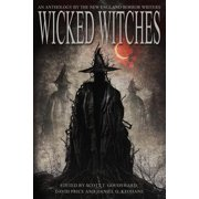 Wicked Witches : An Anthology of the New England Horror Writers