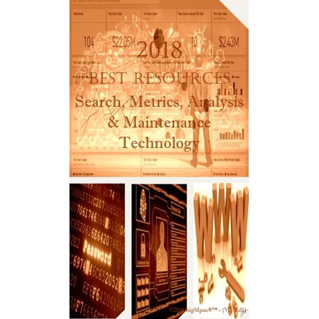 2018 Best Resources for Search, Metrics, Analysis & Maintenance Technology -