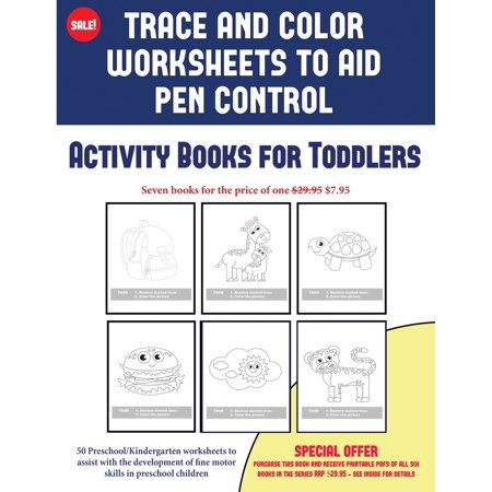 Activity Books for Toddlers (Trace and Color Worksheets to Develop Pen Control : 50 Preschool/Kindergarten Worksheets to Assist with the Development of Fine Motor Skills in Preschool