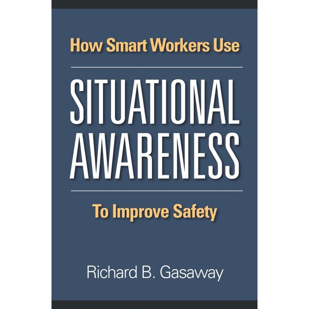 How smart workers use situational awareness to improve safety (Paperback)