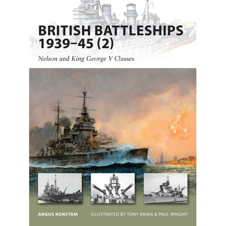 British Battleships 1939–45 (2) : Nelson and King George V Classes
