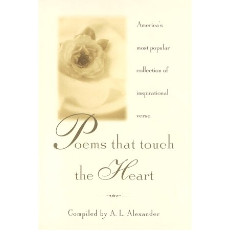Poems That Touch the Heart : America's Most Popular Collection of Inspirational
