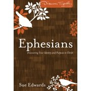 Discover Together Bible Studies: Ephesians: Discovering Your Identity and Purpose in Christ (Paperback)