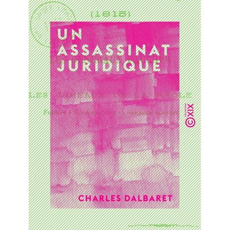 Un assassinat juridique - Les Généraux Faucher ou les Jumeaux de La Réole fusillés à Bordeaux sous la Terreur blanche (1815) - (La Bordeaux Blend)