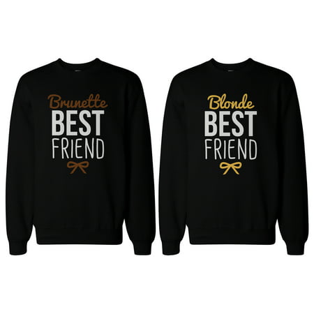 Cute Brunette and Blonde Best Friend Matching BFF Pullover (Every Blonde Needs A Brunette Best Friend Gifts)