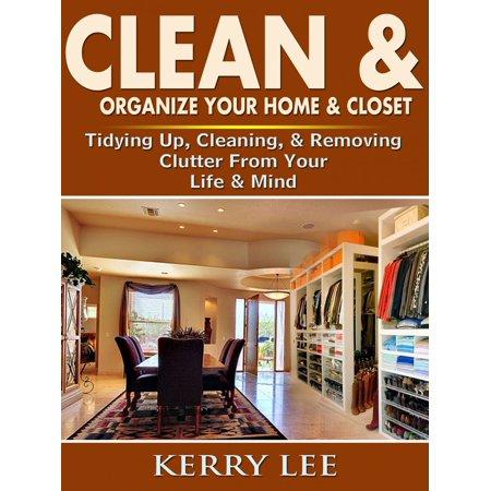 Clean & Organize Your Home & Closet - eBook