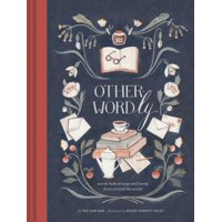 Other-Wordly : words both strange and lovely from around the world (Book Lover Gifts, Illustrated Untranslatable Word Book)