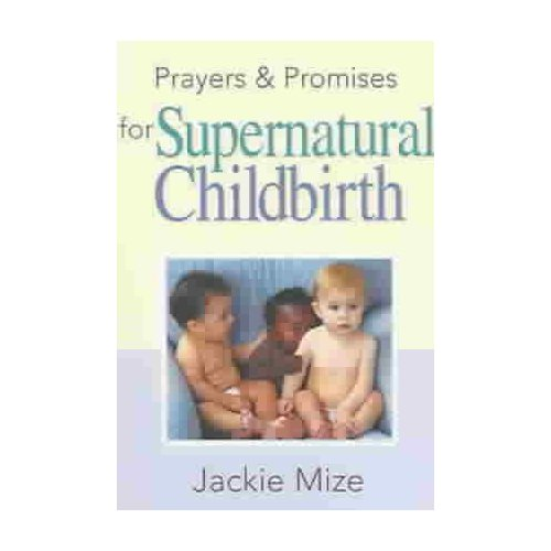 Prayers And Promises Of Supernatural Childbirth