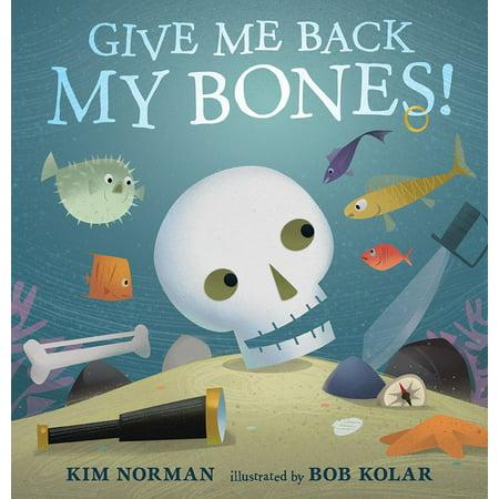 Give Me Back My Bones! - eBook (Eric Church Give Me Back My Hometown)