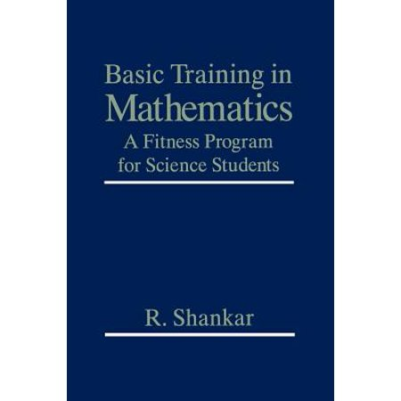 Basic Training in Mathematics : A Fitness Program for Science