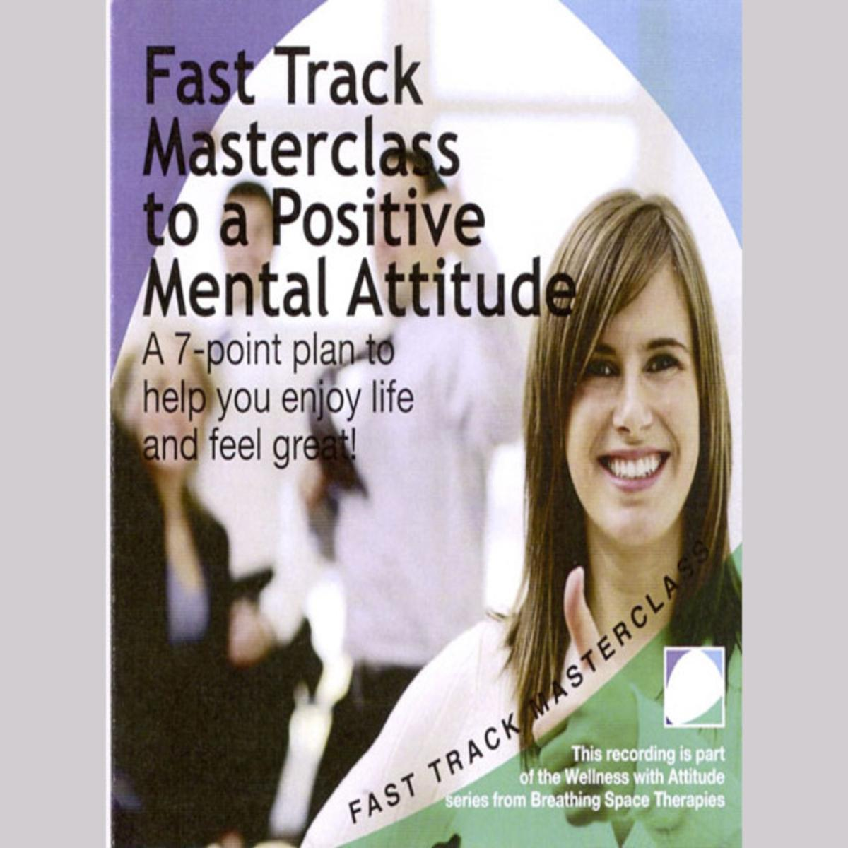 Fast track masterclass to a positive mental attitude - Audiobook