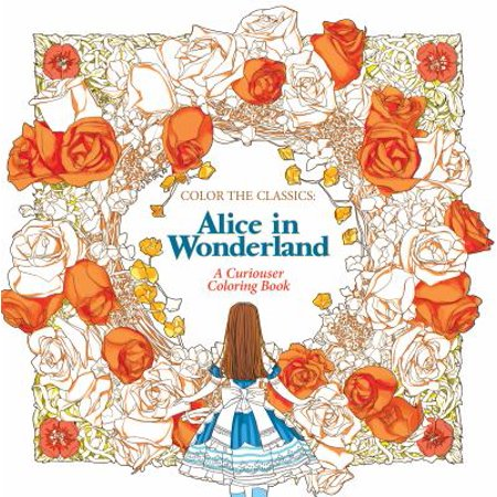 Alice In Wonderland Adult Coloring Book A Curiouser