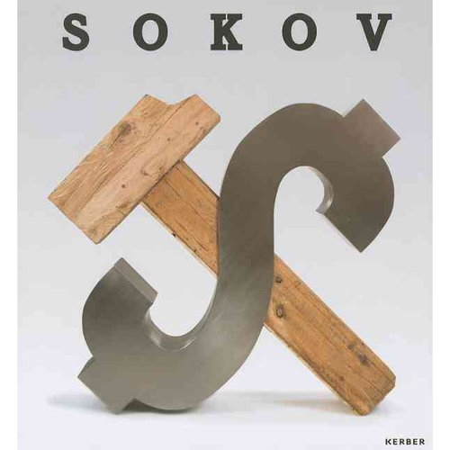 Leonid Sokov: Sculpture, Painting, Objects, Installations, Documents, Articles