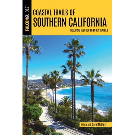 Coastal Trails of Southern California : Including Best Dog Friendly (Best Nude Beaches In California)