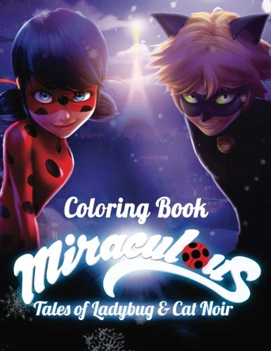 Miraculous Tales Of Ladybug And Cat Noir Coloring Book: Activity Book For  Kids And Adults - 40 Coloring Pages - Walmart.com - Walmart.com