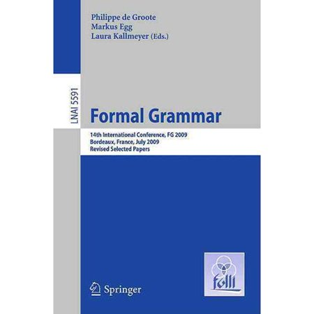 Formal Grammar  14Th International Conference  Fg 2009  Bordeaux  France  July 25 26  2009  Revised Selected Papers